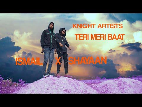 Teri Meri Baat   Shayaan X Ismail   Official Music Video 2019 