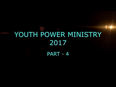 Youth Power Ministry 2017 (Part-4)