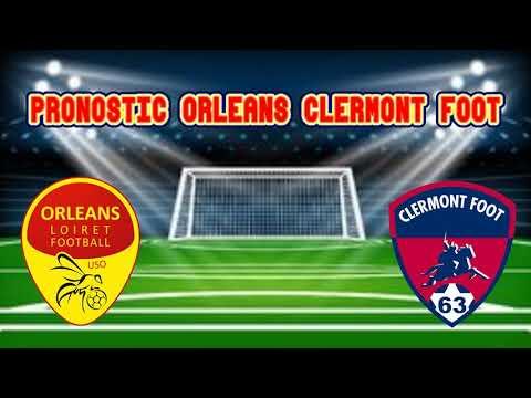 ORLEANS - CLERMONT FOOT PRONOSTIC LIGUE 2 12 / 04