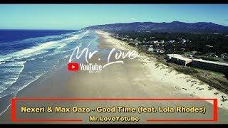 Nexeri & Max Oazo - Good Time (feat. Lola Rhodes)