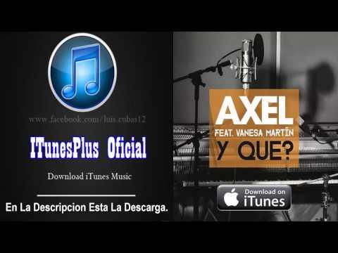 Descargar: Axel - Y Que? [iTunes Plus AAC M4A]