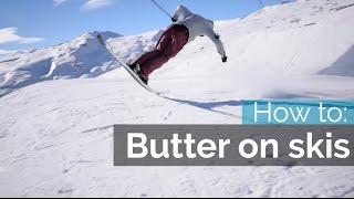 HOW TO BUTTER ON SKIS | NOSE BUTTER