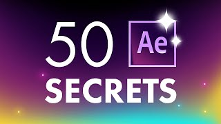 50 After Effects Tips, Tricks & Secrets for Beginners