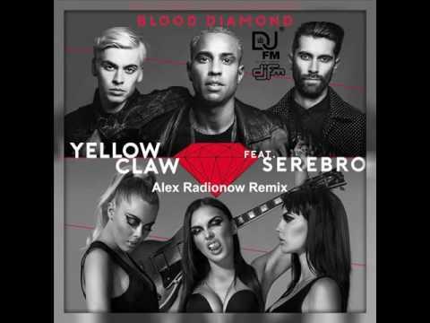 Yellow Claw feat. Serebro - Blood Diamond (Alex Radionow Remix)
