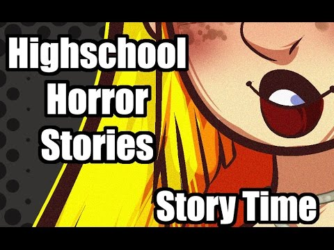 HighSchool Horror Stories | Story Time