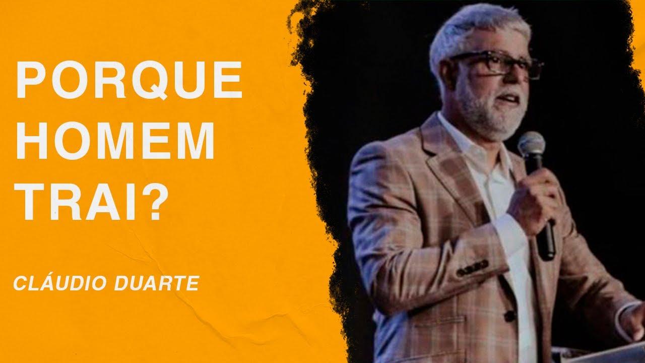 Cláudio Duarte   Porque homem trai mulher