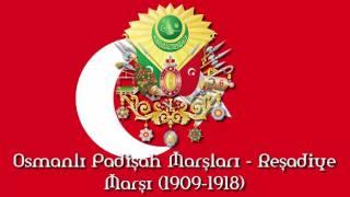 Osmanlı Padişah Marşları - Reşadiye Marşı (1909-1918) - Imperial Anthem of Ottoman Empire