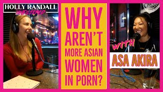 Why Aren't More Asian Women in Porn? with Asa Akira