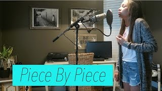 Piece By Piece (Kelly Clarkson) Cover by 14 year old Mattie Faith
