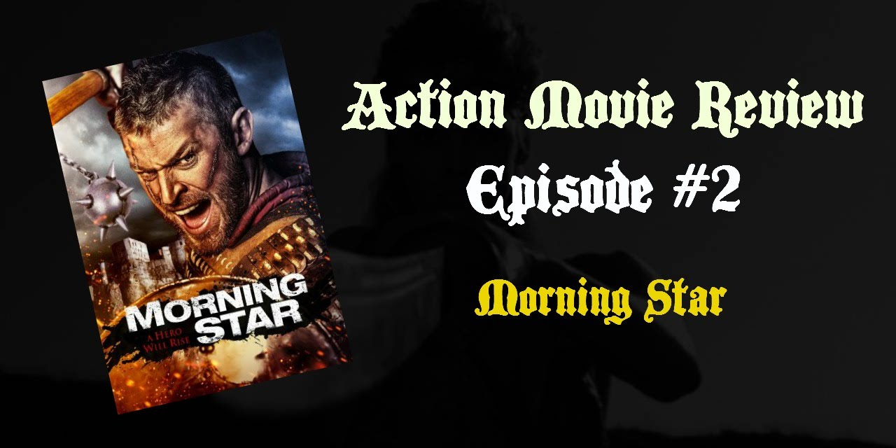 Download Action Movie Review Episode 2: Morning Star (2014)