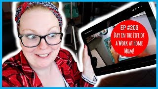 DAY IN THE LIFE OF A WORK AT HOME MUM! // Ep #203 *AUSTRALIAN FAMILY VLOGGERS*