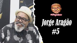 JORGE ARAGÃO - Podcast do Pagodeiro #05
