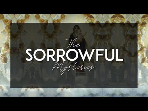 The Sorrowful Mysteries of the Holy Rosary with Litany
