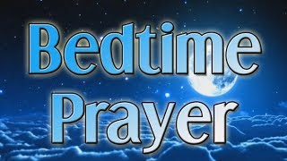 Bedtime Prayer - Night Prayer Before You Sleep - Evening Prayer Before Going To Bed