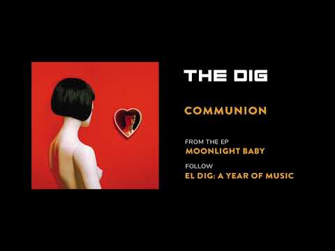 The Dig - Communion [Official Audio]