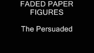 Faded Paper Figures- The Persuaded