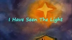 I Have Seen The Light (shining in the darkness) with Lyrics
