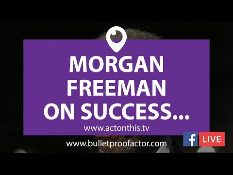 8 AWESOME Morgan Freeman Quotes That Will Fire You Up For Success!