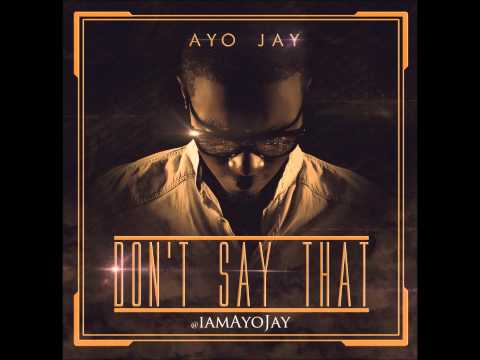 "Watch ""Ayo Jay - Dont Say That (TGIF Riddim) [Lyrics in description]"" on YouTube"
