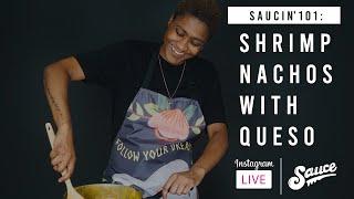 Homemade Shrimp Nachos w Queso  Saucin&#39 101 w Sauce WHiT
