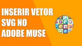 Adobe Muse CC - Inseririndo Vetor SVG