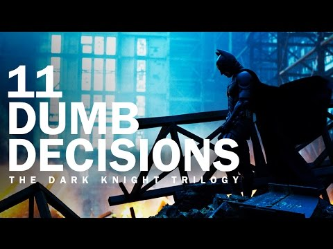 11 Dumb Decisions - The Dark Knight Trilogy