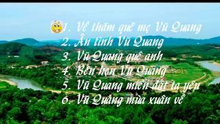 Những Bài Hát Hay Nhất Về Quê Hương Vũ Quang