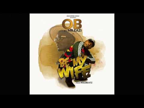 OB - Be My Wife ft. Mr. Eazi (Audio Slide)