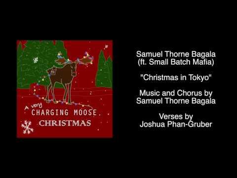 Samuel Thorne Bagala (ft. Small Batch Mafia) - Christmas in Tokyo