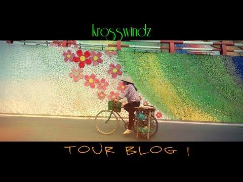 KROSSWINDZ TOUR BLOG 1 (HANOI,VIETNAM)