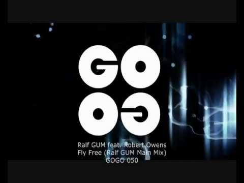 Ralf GUM feat. Robert Owens - Fly Free (Ralf GUM Main Mix) - GOGO 050