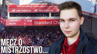 Mecz o MISTRZOSTWO... LIVERPOOL vs WOLVERHAMPTON | VLOG
