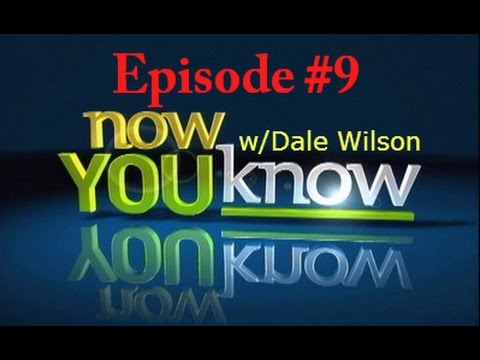 NOW YOU KNOW - Episode #9