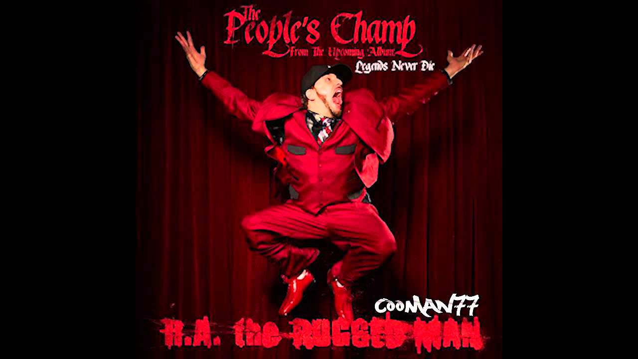 New R A The Rugged Man Peoples Champ Hd You