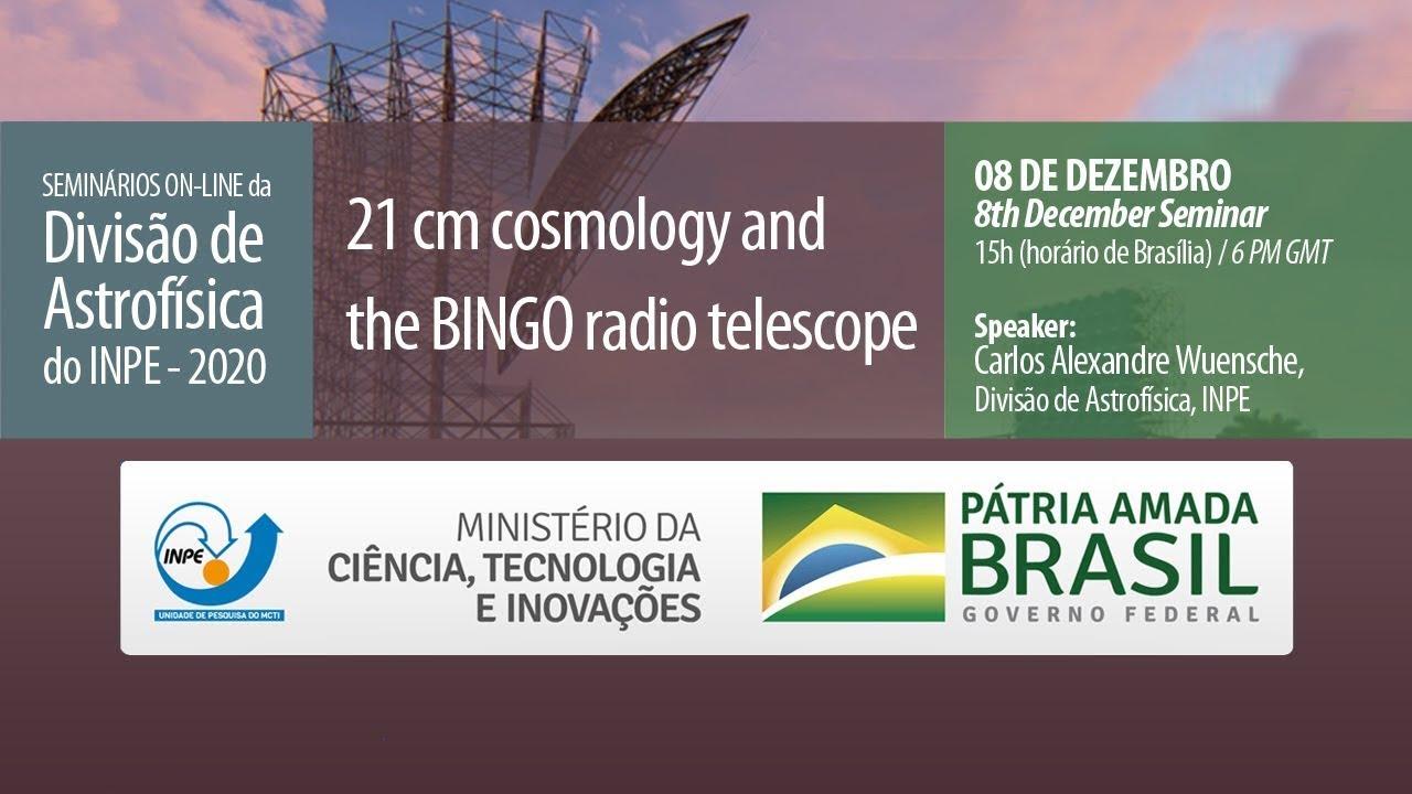 """Seminário """"21 cm Cosmology and the BINGO Radio Telescope"""" com atualizações sobre o status do BINGO"""
