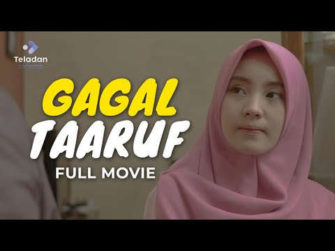 [Full Movie] Gagal Taaruf - Film Islami Inspiratif