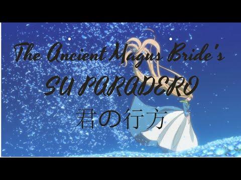 The Ancient Magus Bride's  SU PARADERO 君の行方