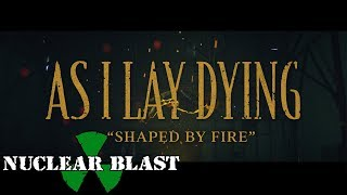 Смотреть клип As I Lay Dying - Shaped By Fire