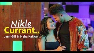 Nikle Currant Song | Jassi Gill | Neha Kakkar | Sukh-E Muzical Doctorz | Jaani | Lyrics | New Songs