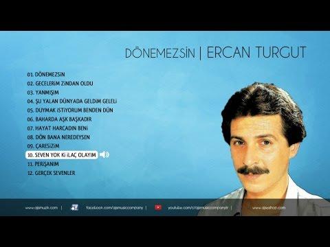 Ercan Turgut - Seven Yokki İlaç Olayım (Official Audio)