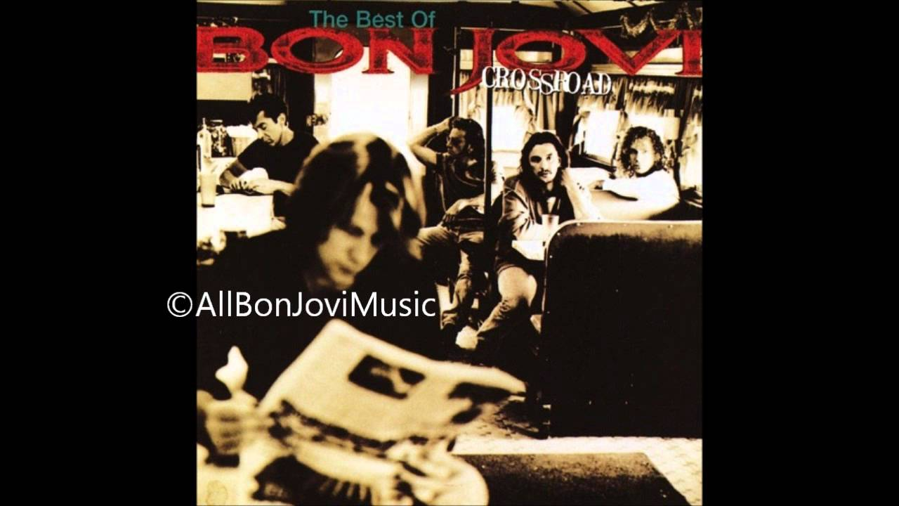 Cross Road The Best of Bon Jovi  Bon Jovi  Songs
