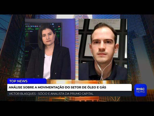 Victor Blasques analisa o setor de Óleo e Gás