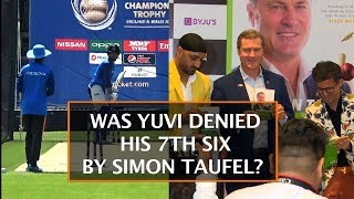 WAS YUVI DENIED HIS 7TH SIX BY SIMON TAUFEL?