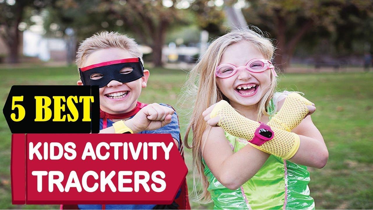 5 Best Kids Activity Trackers 2018 Best Kids Activity Tracker