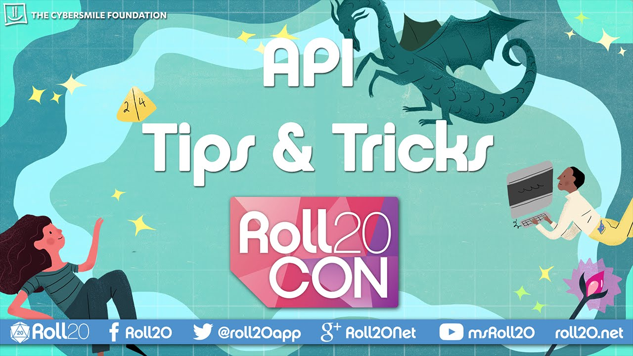 API Tips & Tricks | Roll20CON 2016 benefiting Cybersmile by Roll20