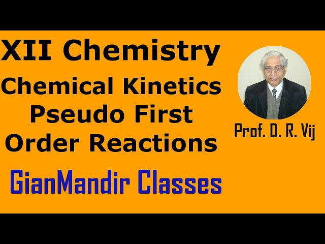XII Chemistry | Chemical Kinetics | Pseudo First Order Reactions by Gourav Sir