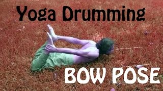 HOW TO DO BOW POSE (YOGA DRUMMING)