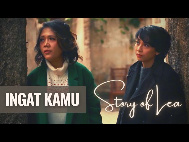 Story of lea - ingat kamu (official music video)