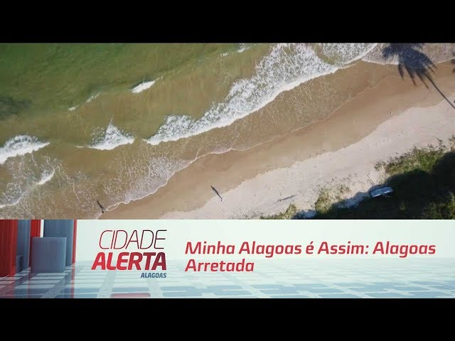 Minha Alagoas é Assim: Alagoas Arretada