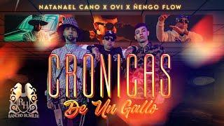 Natanael Cano x Ovi x  Ñengo Flow - Cronicas De Un Gallo [Official Video]